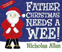 Father Christmas Needs a Wee by Allan, Nicholas, Acceptable Used Book (Paperback