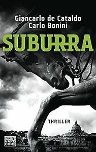 Suburra: Thriller von de Cataldo, Giancarlo, Bonini, Carlo | Buch | Zustand gut
