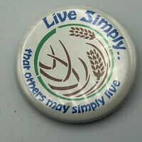 "Live Simply That Others May Simply Live 1-3/4"" Button Pin Pinback Vintage  R5"