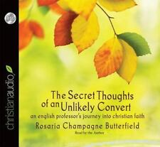 The Secret Thoughts of an Unlikely Convert : An English Professor's Journey...