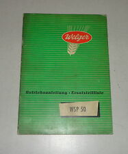 Operating Instructions/Parts Catalog Welger Press Wsp 50 Stand 01/1956