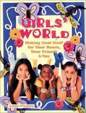 Girls' World Making Cool Stuff for Your Room, Your Friends... (2002, Paperback)