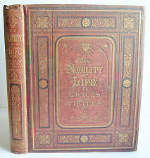 1869 1st ed THE NOBILITY OF LIFE ITS GRACES AND VIRTUES L B C Valentine illus HB