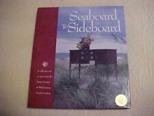 Seaboard to Sideboard, Junior League of Wilmington NC Cookbook 1st Print