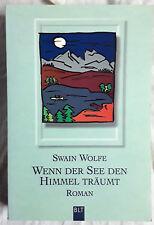 Swain Wolfe - Wenn der See den Himmel träumt