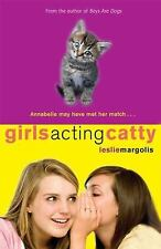Girls Acting Catty by Leslie Margolis (2009, Softcover)