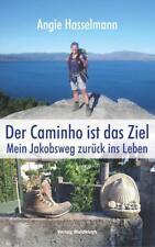 Der Caminho ist das Ziel - Angie Hasselmann - 9783864761027 PORTOFREI