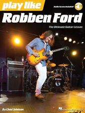 Play like Robben Ford - Book with Online Audio Play Like Book Audio On 000124985