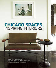 Chicago Spaces: Inspiring Interiors from the Editors of Chicago Home + Garden Ma