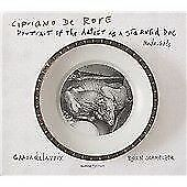 Cipriano De Rore: Portrait Of The Artist As A Starved Dog: Madrigals, Rore, C. D