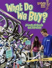 What Do We Buy?: A Look at Goods and Services (Lightning Bolt Books: E-ExLibrary