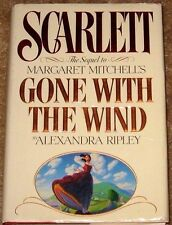 SCARLETT BY ALEXANDRA RIPLEY HB/DJ STATED FIRST EDITION NICE BOOK