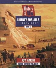 A History of US: Liberty for All?, 1800 - 1860 A History of U. S.: Set Plus Sou…