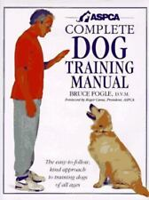 NEW - ASPCA Complete Dog Training Manual by Fogle, Bruce