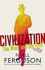 Civilization: The West and the Rest by Niall Ferguson (Hardback, 2011)