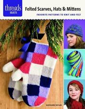 Felted Scarves, Hats & Mittens: favorite patterns to knit and felt: By Taylor...