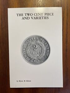 The Two Cent Piece and Varieties by Myron M. Kilman - Excellent Condition!