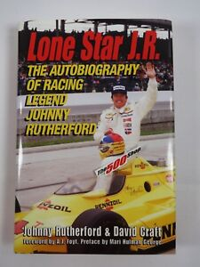 Lone Star J.R.: The Autobiography of Racing Legend Johnny Rutherford Hardcover