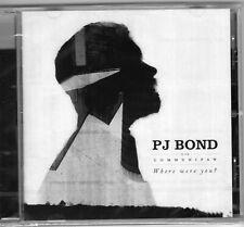 PJ Bond - Where Were You? CD