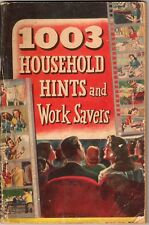 1003 Household Hints and Work Savers Edited by Michael gore 1948 Handibook Libr!