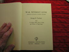 WAR WITHOUT GUNS - AMERICAN CIVILIANS IN RURAL VIETNAM -