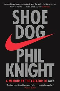 Shoe Dog A Memoir by The Creator Of NIKE By Phil Knight Paperback NEW