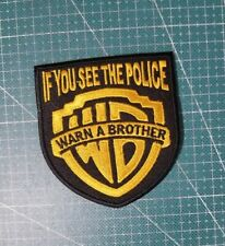 IF YOU SEE THE POLICE WARN A BROTHER  Biker Patch