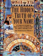 The Hidden Truth of Your Name : A Complete Guide to First Names and What They...