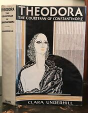 THEODORA: THE COURTESAN OF CONSTANTINOPLE - Underhill, 1st 1932 - PROSTITUTION
