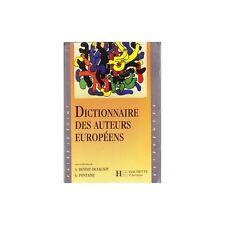 DICTIONNAIRE DES AUTEURS EUROPEENS sous la direction Benoit-Desausoy et Fontaine