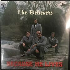 THE BELIEVERS Because He Lives SEALED LP Private Press Gospel QCA Jewel