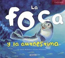 Valores: La Foca y la Autoestima by José Morán (2013, Picture Book)