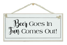BEER GOES IN, FUN COMES OUT! GORGEOUS SHABBY CHIC SIGN