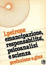 Luciano Peirone EMANCIPAZIONE RESPONSABILITÀ, PSICOANALISI E SCIENZA