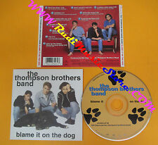 CD THE THOMPSON BROTHERS BAND Blame It On The Dog 1997 Us RCA no lp mc dvd (CS4)