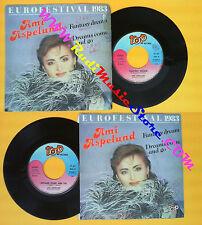 LP 45 7'' AMI ASPELUND Fantasy dream Dreams come and go 1983 italy no cd mc dvd