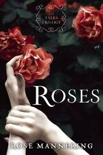 Roses: The Tales Trilogy, Book 1: By Mannering, Rose