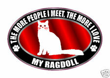 The More I Love My Ragdoll Cat Sticker