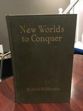 NEW WORLDS TO CONQUER by Richard Halliburton SIGNED 1929 Adventurer / Explorer