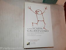 SCAPPA SCAPPA GALANTUOMO Gaetano Parmeggiani Max G Rusca La Lepre 2008 libro di