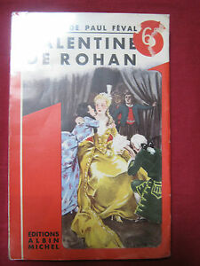 VALENTINE DE ROHAN - Paul FEVAL - Editions Albin MICHEL