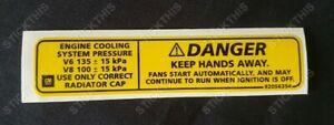 Suit Holden HSV - VT, V2, VX, VU, VY, WH, WK Engine Cooling Danger Decal.  V6/V8
