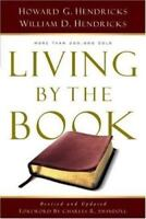 Living By the Book: The Art and Science of Reading the Bible - Hendricks, Howard