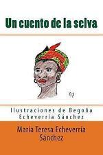 Un Cuento de la Selva : Una Tribu Divertida by María Teresa Echeverría...