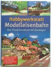 Hobbywerkstatt Modelleisenbahn: Das Praxisbuch für Einsteiger (Hardback, 2009)