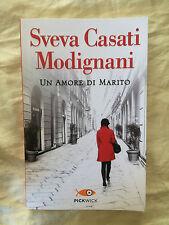 Un amore di marito - Sveva Casati Modignani - Pickwick 2013