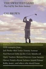 The Sweetest Game: Play Golf By Your Better Instincts-ExLibrary