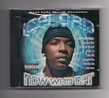 ICE LORD - Now who dat CD 2000 SEALED Texas Rap DJ Screw P.S.K.-13 Bigtyme