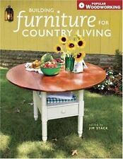 Building Furniture for Country Living (Popular Woodworking)