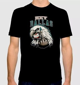 Philadelphia's Eagles Custom T-Shirt With Hey Dallas with Eagle, Middle Finger